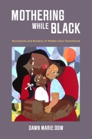 """Dawn Marie Dow Releases """"Mothering While Black"""""""